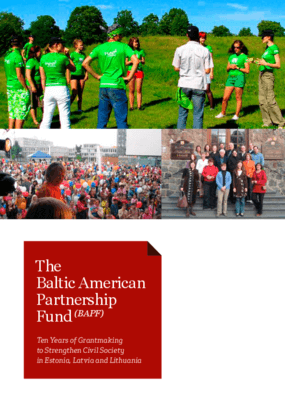The Baltic-American Partnership Fund: Ten Years of Grantmaking to Strengthen Civil Society in Estonia, Latvia and Lithuania