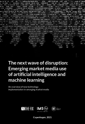 The next wave of disruption: Emerging market media use of artificial intelligence and machine learning