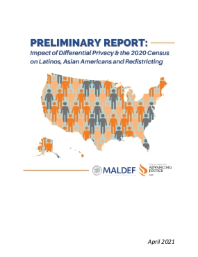 Preliminary Report: Impact of Differential Privacy & the 2020 Census on Latinos, Asian Americans and Redistricting